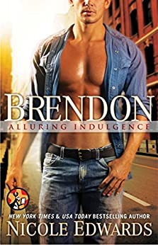 Brendon (Alluring Indulgence Book 8) by [Edwards, Nicole]