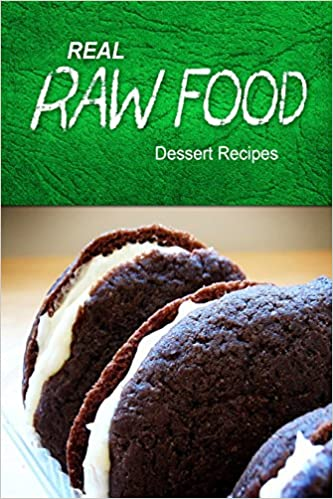 Real raw food dessert recipes raw diet cookbook for the raw real raw food dessert recipes raw diet cookbook for the raw lifestyle real raw food 9781496108265 amazon books forumfinder Choice Image