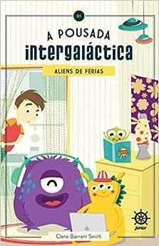 A pousada intergaláctica: Aliens de férias: Aliens de férias | Amazon.com.br