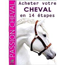 ACHETER VOTRE CHEVAL EN 14 ETAPES (French Edition)