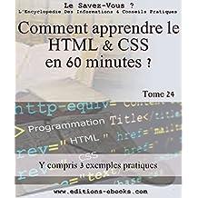 Comment apprendre le HTML et CSS en 60 minutes ? (Encyclopédie le savez-vous? t. 24) (French Edition)