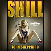 The Shill: The Shill Trilogy, Book 1 | John Shepphird