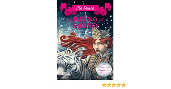 Amazon.com: La reina del sueño: Princesas del Reino de la Fantasía 6 (Spanish Edition) eBook: Tea Stilton, Helena Aguilà: Kindle Store