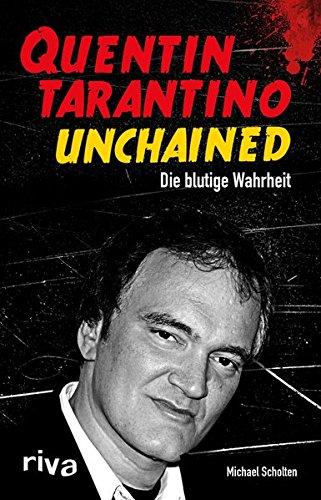 Quentin Tarantino Unchained: Die blutige Wahrheit Broschiert – 5. Dezember 2015 Michael Scholten Riva 3868836985 Film / Genre