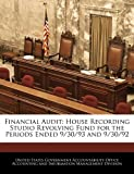 Financial Audit: House Recording Studio Revolving Fund for the Periods Ended 9/30/93 And 9/30/92, , 1240668589