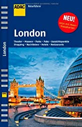 ADAC Reiseführer London: Theater, Museen, Parks, Pubs, Aussichtspunkte, Shopping, Nachtleben, Hotels, Restaurants
