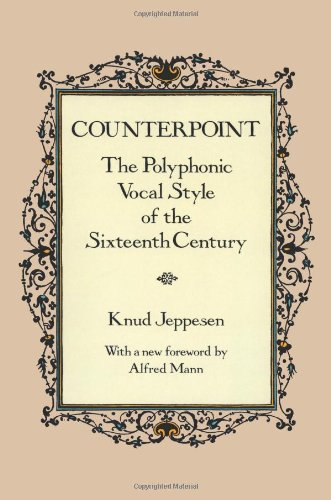 Counterpoint: The Polyphonic Vocal Style of the Sixteenth Century (Dover Books on Music)