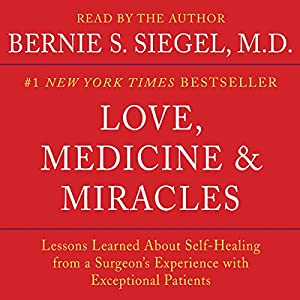 Love, Medicine and Miracles Audiobook