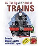 dk big book of trains - The Big Noisy Book of Trains