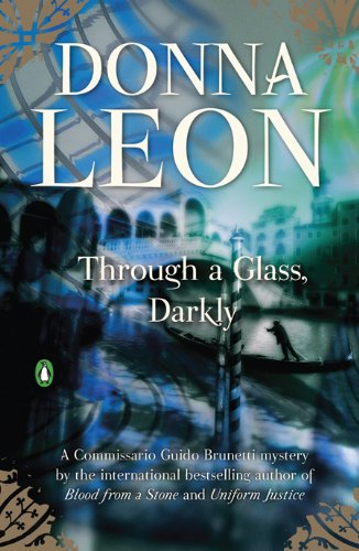 Through a Glass, Darkly: A Commissario Guido Brunetti Mystery (Commissario Brunetti Book 15)