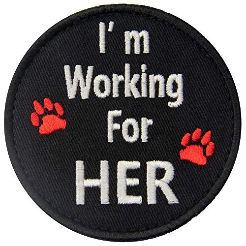 Working Service Dog Patch - Service Dog I'm Working for Her Vests/Harnesses Emblem Embroidered Fastener Hook & Loop Patch