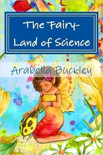 The Fairy Land Of Science Arabella B Buckley 9781532976957 Amazon Books