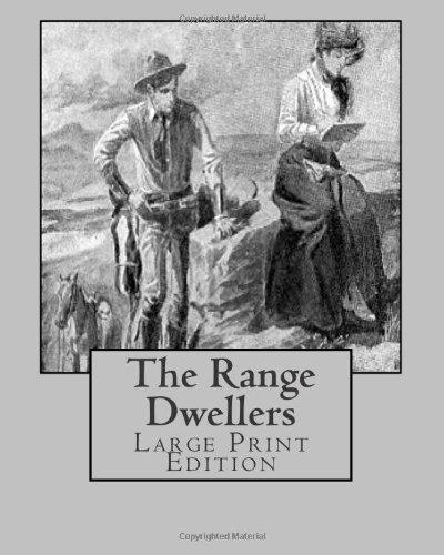 Download The Range Dwellers: Large Print Edition PDF