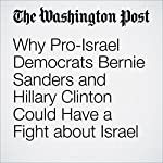 Why Pro-Israel Democrats Bernie Sanders and Hillary Clinton Could Have a Fight about Israel | Anne Gearan