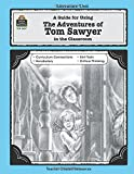 A Guide for Using The Adventures of Tom Sawyer in the Classroom (Literature Units)