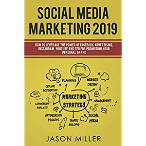 51Gi5ZGMyXL. SS300  - Social Media Marketing 2019: How to Leverage The Power of Facebook Advertising, Instagram, YouTube and SEO For Promoting Your Personal Brand