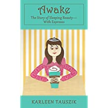 Awake: The Story of Sleeping Beauty-With Espresso (Tangled Tales)