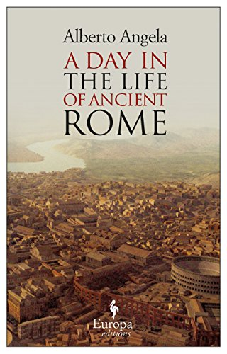 A Day in the Life of Ancient Rome: Daily Life, Mysteries, and Curiosities (The Day In The Life Of A Slave)