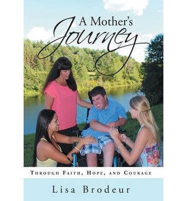 A Mother's Journey : Through Faith, Hope, and Courage(Hardback) - 2013 Edition pdf epub