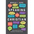 Speaking Christian: Recovering the lost meaning of Christian words