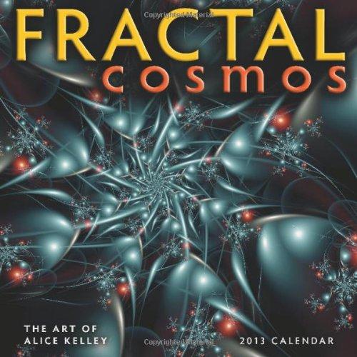 (Fractal Cosmos 2013 Wall Calendar: The Art of Alice Kelley)