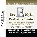 E-Myth Real Estate Investor Audiobook by Than Merrill, Michael E. Gerber, Paul Esajian Narrated by Michael E. Gerber