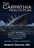 The Carpathia Health Plan: The Rescue Healthcare Delivery System For America