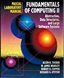 Fundamentals of Computing II : Abstraction, Data Structures and Large Software Systems (Pascal), Tucker, Allen B. and Bradley, W. James, 0070654549