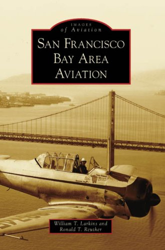 San Francisco Bay Area Aviation (Images of Aviation: California) ()