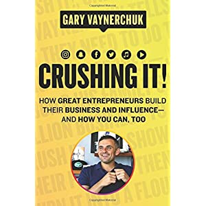 Ratings and reviews for Crushing It!: How Great Entrepreneurs Build Their Business and Influence-and How You Can, Too