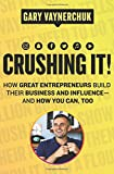 Books : Crushing It!: How Great Entrepreneurs Build Their Business and Influence-and How You Can, Too