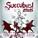 Succubus!: Hell High Audiobook by Michael-Scott Earle Narrated by David Dietz