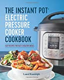 The Instant Pot® Electric Pressure Cooker Cookbook: Easy Recipes for Fast & Healthy Meals (print edition)