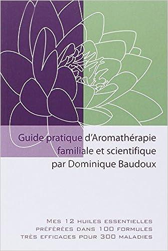 Livres audio gratuits à télécharger sur ordinateur Guide pratique aromathérapie familiale et scientifique en français PDF DJVU