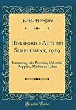 Amazon / Forgotten Books: Horsford s Autumn Supplement, 1929 Featuring Iris Peonies, Oriental Poppies, Madonna Lilies Classic Reprint (F H Horsford)