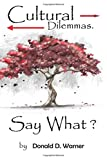 img - for Cultural Dilemmas: Say What? book / textbook / text book