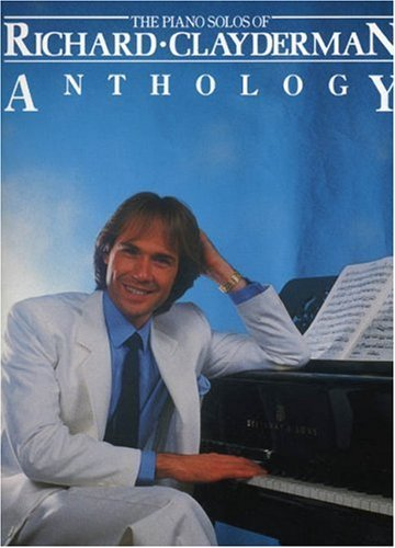 By Richard Clayderman The Piano Solos of Richard Clayderman Anthology (Music Sales America) [Paperback]