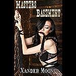 Masters Basement | Xander Moon