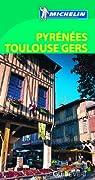 Guide VErt. Pyrénées Toulouse Gers Ariège par Michelin