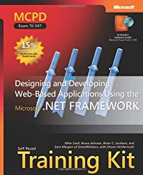 MCPD Self-Paced Training Kit (Exam 70-547): Designing and Developing Web-Based Applications Using the Microsoft .NET Framework