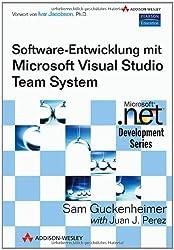 Softwareentwicklung mit Microsoft Visual Studio Team System (Microsoft .NET Development)