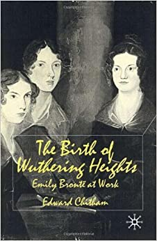 Birth of Wuthering Heights - Emily Bronte at Work