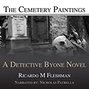 The Cemetery Paintings: A Detective Byone Novel, Volume 3 | Ricardo M. Fleshman