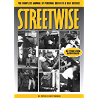 Streetwise: The CompleteManual of  Personal Security & Self Defence (English Edition)