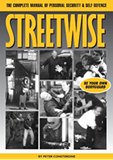 Amazon the modern bodyguard the manual of close protection streetwise the complete manual of personal security self defence fandeluxe Image collections