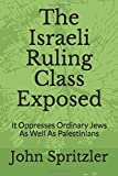 The Israeli Ruling Class Exposed: It Oppresses Ordinary Jews As Well As Palestinians