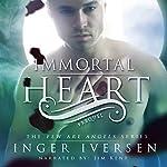 Immortal Heart: Few Are Angels, Book 0.5 | Inger Iversen