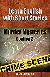 Learn English with Short Stories: Murder Mysteries: Section 2 (Inspired By English)
