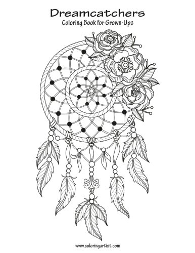 Amazon Com Dreamcatchers Coloring Book For Grown Ups 1 Volume 1 9781523496631 Snels Nick Books