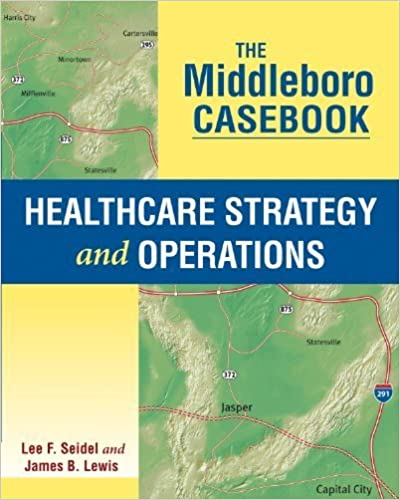 Book The Middleboro Casebook: Healthcare Strategy and Operations by Lee F. Seidel (2014-01-07)
